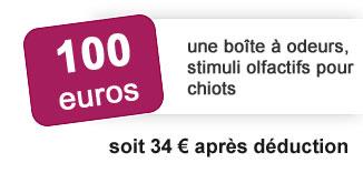 100 euros une boite à odeurs, stilimi olfactifs pour chiots soit 34 euros après déduction